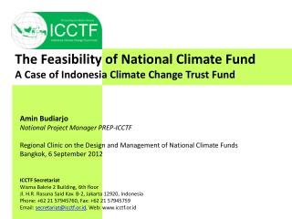 The Feasibility of National Climate Fund         A Case of Indonesia Climate Change Trust Fund