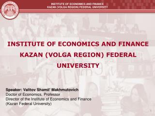 INSTITUTE OF ECONOMICS AND FINANCE KAZAN (VOLGA REGION) FEDERAL UNIVERSITY