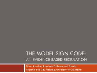 The Model Sign Code:  An evidence Based Regulation