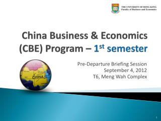 China Business & Economics (CBE) Program –  1 st  semester