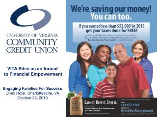 VITA Sites as an Inroad  to Financial Empowerment Engaging Families For Success Omni Hotel, Charlottesville, VA October