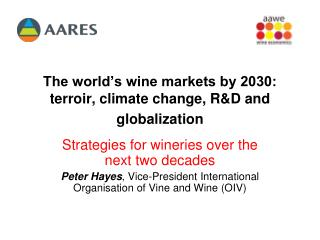 The world�s wine markets by 2030:  terroir, climate change, R&D and globalization