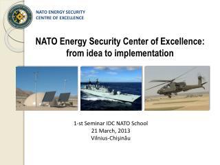 1 - st  Seminar IDC NATO  School 21 March, 2013 Vilnius- Chişinău