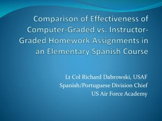 Comparison of Effectiveness of Computer-Graded vs. Instructor-Graded Homework Assignments in an Elementary Spanish Cour