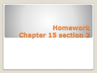 Homework  Chapter 15 section 2