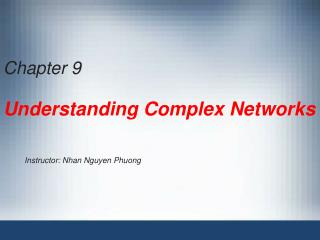 Chapter 9: Understanding Complex Networks