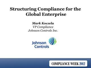 Mark  Koczela VP Compliance Johnson Controls Inc.