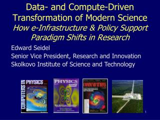 Data- and Compute-Driven  Transformation of Modern Science How e-Infrastructure & Policy  Support Paradigm  Shifts in R