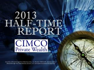 Securities offered through First Allied Securities, Inc. Member FINRA/SIPC.  Advisory  services offered  through CIMCO