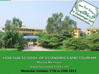 HOA SUA SCHOOL OF ECONOMICS AND TOURISM Hanoi, Vietnam www.hoasuaschool.com