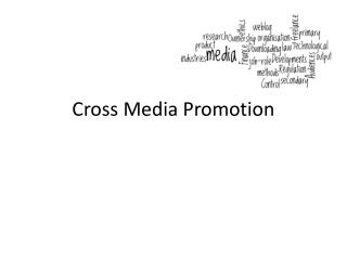 Cross Media Promotion