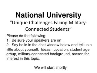 """National  University  """"Unique  Challenges Facing Military-Connected  Students"""""""