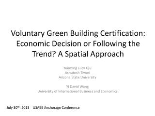 Voluntary Green Building Certification: Economic Decision or Following the Trend? A Spatial Approach
