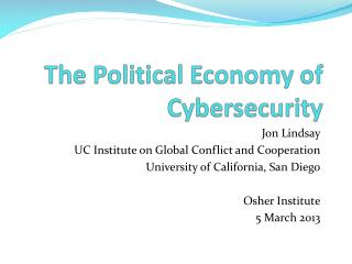 The Political Economy of  Cybersecurity