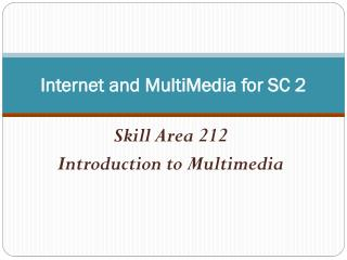 Internet and MultiMedia for SC 2