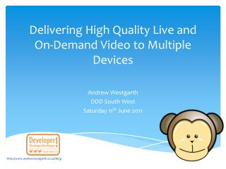 Delivering High Quality Live and On-Demand Video to Multiple Devices