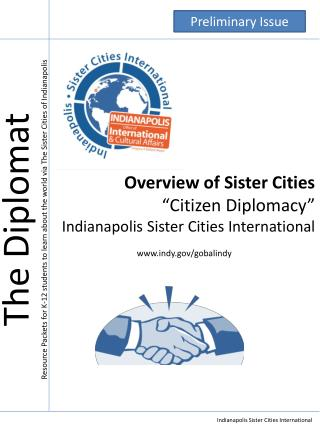"Overview of Sister Cities ""Citizen Diplomacy"" Indianapolis Sister Cities International www.indy.gov/gobalindy"