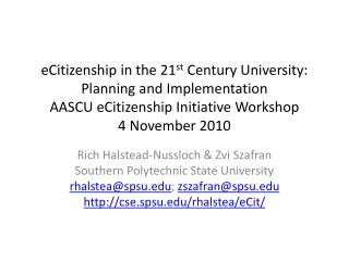 eCitizenship  in the 21 st  Century University: Planning and Implementation AASCU  eCitizenship  Initiative Workshop 4