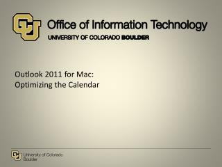 Outlook 2011  for  Mac: O ptimizing the Calendar