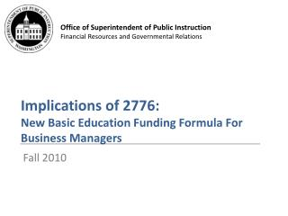 Implications of 2776:  New Basic Education Funding Formula For Business Managers