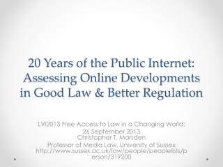 20  Years of the Public Internet: Assessing Online Developments in Good  Law &  Better  Regulation