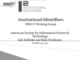American Society for Information Science & Technology Jody DeRidder and Mark Needleman October 25, 2010