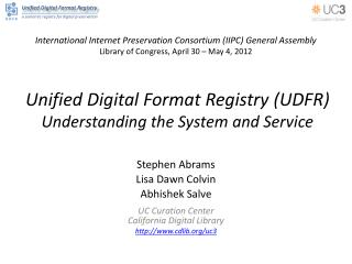 Unified Digital Format Registry (UDFR) Understanding the System and Service