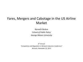 Fares, Mergers and  Cabotage  in the US Airline Market