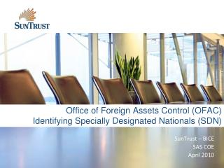 Office of Foreign Assets Control (OFAC) Identifying Specially Designated Nationals (SDN)