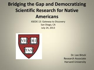 Bridging the Gap and Democratizing Scientific Research for Native Americans