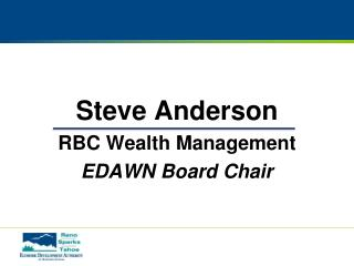Steve Anderson RBC Wealth Management EDAWN Board Chair