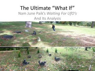 "The Ultimate ""What If"""