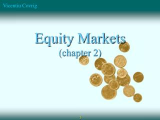 Equity Markets (chapter 2)