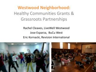 Westwood Neighborhood: Healthy  Communities Grants & Grassroots Partnerships