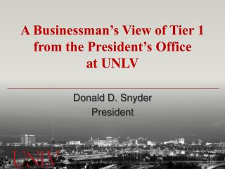 A Businessman's View of Tier 1 from the President's Office at UNLV