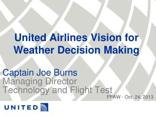 United Airlines Vision for Weather Decision Making