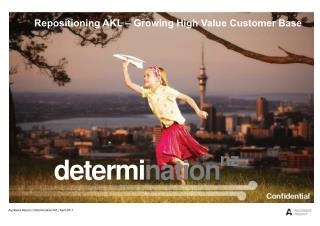Repositioning AKL � Growing High Value Customer Base