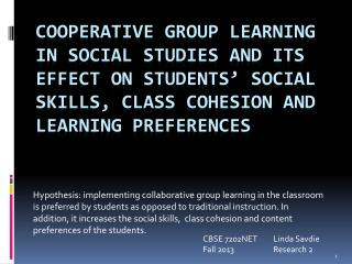 Cooperative  Group Learning in Social Studies and its Effect on Students' Social Skills, Class Cohesion and learning Pr