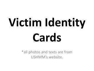Victim Identity Cards