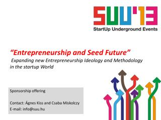"""Entrepreneurship  and  Seed  Future ""   Expanding new Entrepreneurship Ideology  and  Methodology in the startup  Worl"