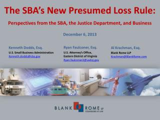 The SBA's New Presumed Loss Rule: Perspectives from the SBA, the Justice Department, and Business December 6, 2013