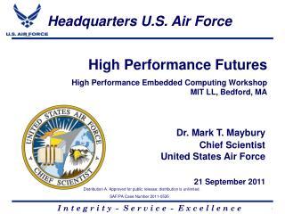 High Performance Futures High Performance Embedded Computing Workshop MIT LL, Bedford, MA