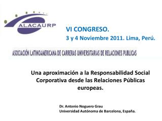 VI  CONGRESO .  3 y 4  Noviembre  2011. Lima, Perú.