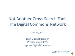 Not Another Cross-Search Tool: The Digital Commons Network