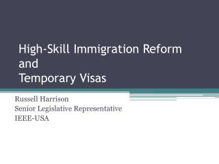 High-Skill Immigration Reform and  Temporary Visas