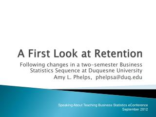 A First Look at Retention