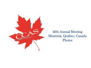 46th Annual Meeting Montréal, Québec, Canada Photos