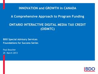 INNOVATION and GROWTH in CANADA A Comprehensive Approach to Program Funding  Ontario Interactive digital media tax cred