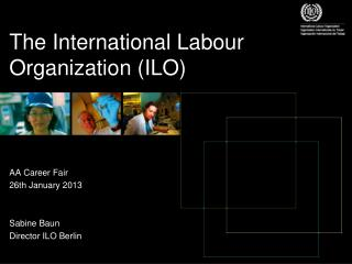 The International Labour  Organization  (ILO)