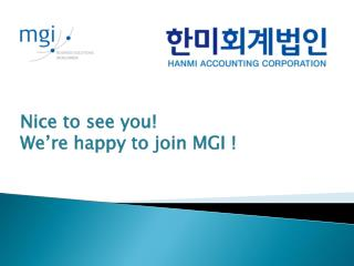 Nice to see you! We're happy to join MGI !